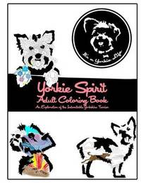 Yorkie Spirit Adult Coloring Book by It's a Yorkie Life