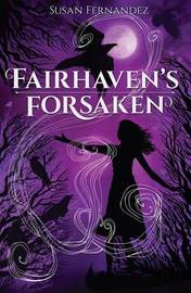 Fairhaven's Forsaken by Susan Fernandez