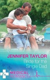 Bride For The Single Dad by Jennifer Taylor