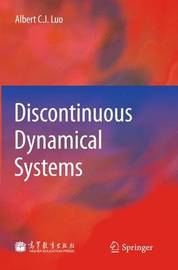 Discontinuous Dynamical Systems by Albert C.J. Luo