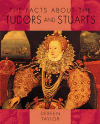 Facts About the Tudors and Stuarts by Dereen Taylor image