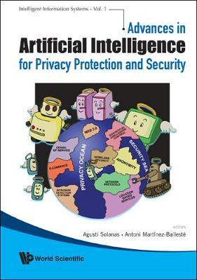 Advances In Artificial Intelligence For Privacy Protection And Security by Agusti Solanas