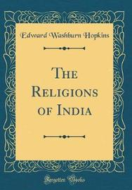 The Religions of India (Classic Reprint) by Edward Washburn Hopkins image