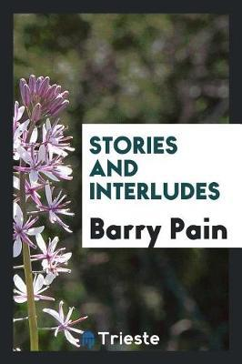 Stories and Interludes by Barry Pain image