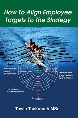 How to Align Employee Targets to the Strategy by Tawia Tsekumah