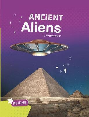 Ancient Aliens (Aliens) by Meg Gaertner