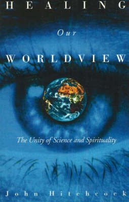 Healing Our Worldview by John Hitchcock image