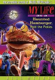 My Life as a Haunted Hamburger, Hold the Pickles by Bill Myers