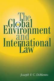 The Global Environment and International Law by Joseph F. C. DiMento image