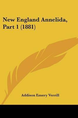 New England Annelida, Part 1 (1881) by A. E. Verrill