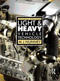 Light and Heavy Vehicle Technology, 4th ed by Malcolm Nunney