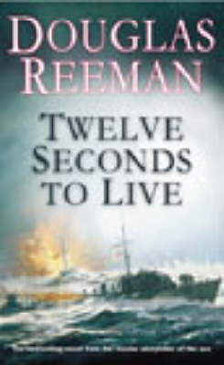Twelve Seconds To Live by Douglas Reeman image