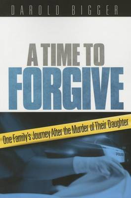 A Time to Forgive by Darold Bigger