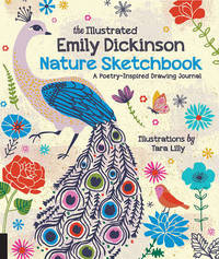The Illustrated Emily Dickinson Nature Sketchbook by Tara Lilly