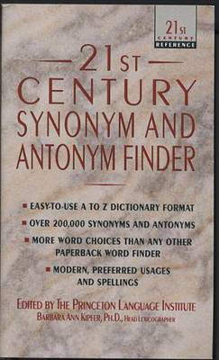 21St Century Synonym And Antonym Finder by Barbara Ann Kipfer image
