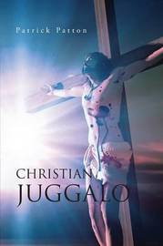 Christian Juggalo by Partick Patton
