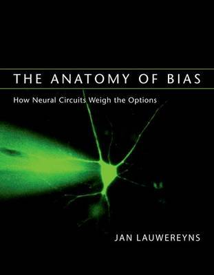 The Anatomy of Bias by Jan Lauwereyns image
