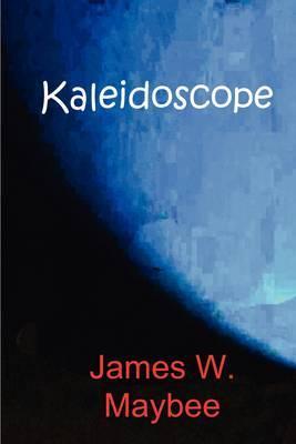 Kaleidoscope by James W. Maybee