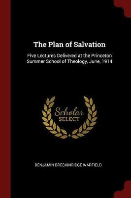 The Plan of Salvation by Benjamin Breckinridge Warfield