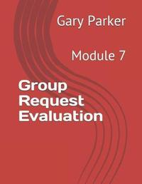 Group Request Evaluation by Gary Parker