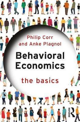 Behavioral Economics by Philip Corr