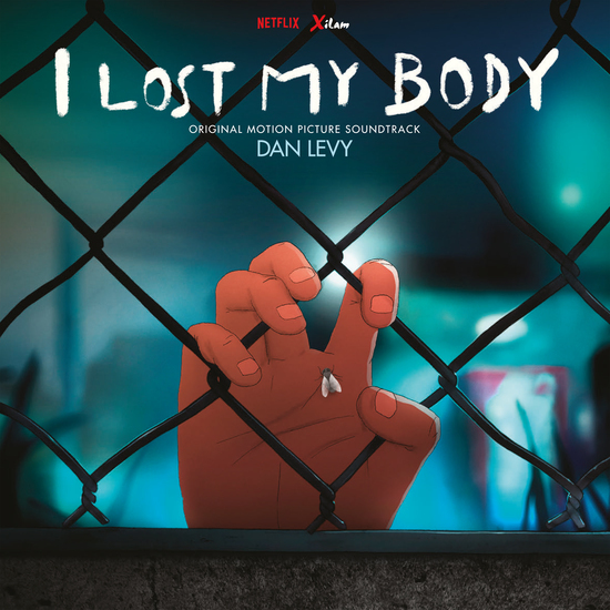 I Lost My Body - Original Motion Picture Soundtrack by Dan Levy