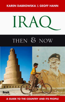 Iraq: Then and Now: A Guide to the Country and Its People by Karen Dabrowska image