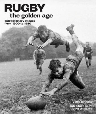Rugby: The Golden Age - Extraordinary Images from 1900 to 1980 by John Tennant image
