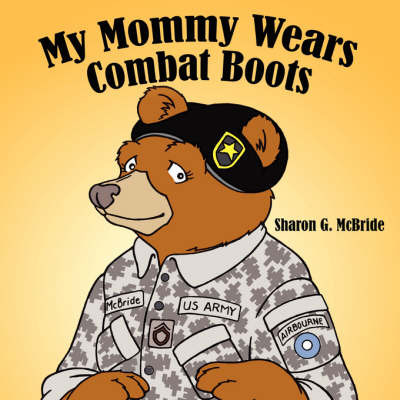 My Mommy Wears Combat Boots by Sharon G. McBride image