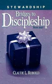Bridges to Discipleship: Stewardship [Book 8] by Claude L. Robold image