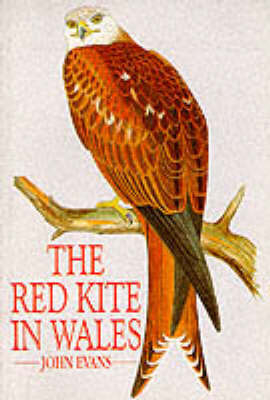The Red Kite in Wales by John Evans