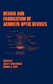 Design and Fabrication of Acousto-Optic Devices by Akis Goutzoulis image