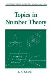 Topics in Number Theory by J S Chahal