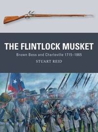 The Flintlock Musket by Stuart Reid