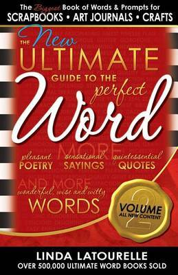 The New Ultimate Guide to the Perfect Word - Volume 2 by Linda LaTourelle