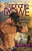 A Real Cowboy Knows How to Kiss by Stephanie Rowe