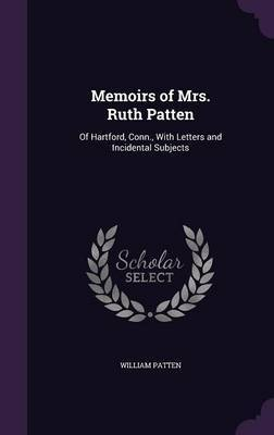 Memoirs of Mrs. Ruth Patten by William Patten image