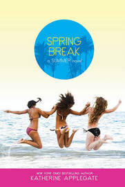 Spring Break by Katherine Applegate image