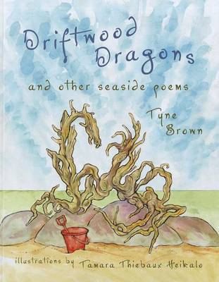 Driftwood Dragons and other seaside poems
