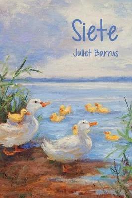 Siete by Juliet Barrus