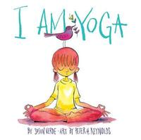 I Am Yoga by Susan Verde