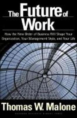 The Future of Work by Thomas W Malone image