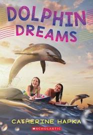 Dolphin Dreams by Cathy Hapka