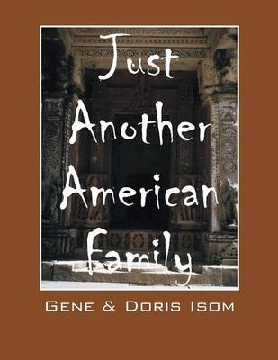 Just Another American Family by Gene Isom