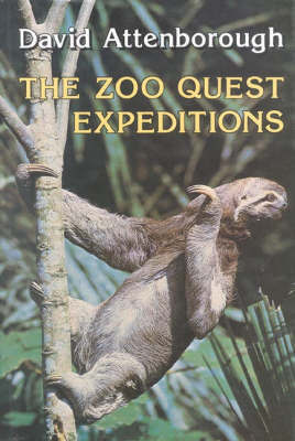 The Zoo Quest Expeditions by David Attenborough