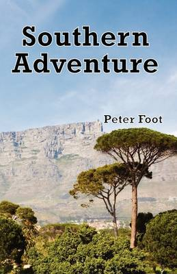 Southern Adventure by Peter Foot