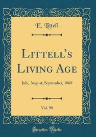 Littell's Living Age, Vol. 98 by E Littell image