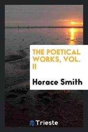 The Poetical Works, Vol. II by Horace Smith image