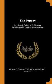 The Papacy by Arthur Cleveland Coxe