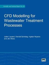 CFD Modelling for Wastewater Treatment Processes